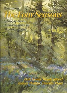 Painting The Four Seasons - Atmospheric Landscapes in Watercolour - S/Hand
