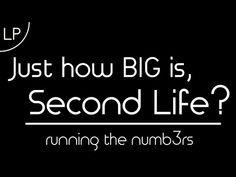Just How Big is Second Life? - A Short Video Infographic. Running the numbers, it might surprise you.  #SecondLife