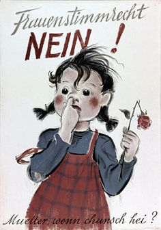 """Mummy, when are you coming home?"" Poor little waif is ill-kempt because her mamma got the vote.  ""FEMALE VOTING, NO!""  Switzerland, 1946."