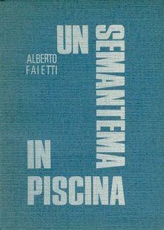 FAIETTI Alberto, Un semantema in piscina. Edizione privata, 1969.