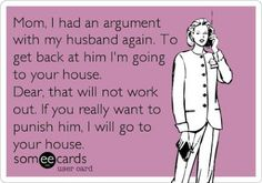 MOM, I HAD AN ARGUMENT WITH MY HUSBAND AGAIN..TO GET BACK AT HIM I'M..... - http://www.razmtaz.com/mom-i-had-an-argument-with-my-husband-again-to-get-back-at-him-im/