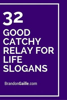 51 Good Catchy Relay For Life Slogans Breast Cancer Survivor, Breast Cancer Awareness, Life Slogans, Life Car, 4 Life, Catchy Slogans, Cancer Walk, Survivor Quotes, Cancer Quotes
