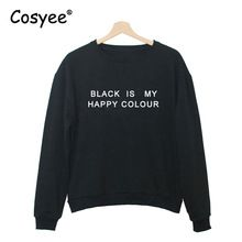 BLACK IS MY HAPPY COLOR Letter Print Female Harajuku Tracksuit Funny Hipster Pullover Women's Fashion Hoodie Sweatshirts(China (Mainland))