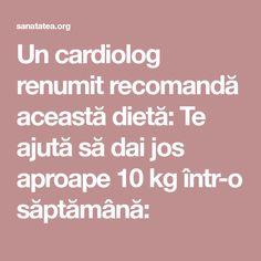 Un cardiolog renumit recomandă această dietă: Te ajută să dai jos aproape 10 kg într-o săptămână: