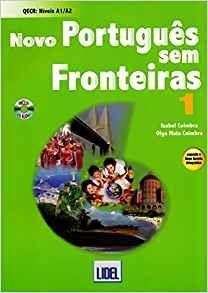 Novo Portugues SEM Fronteiras: Student's Book with CD 1 - New (Segundo O Novo Acordo Ortografico): Amazon.co.uk: Isabel Coimbra, Olga Mata Coimbra: 9789727578146: Books