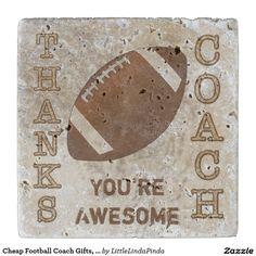 """Travertine Stone Personalized Football Coasters. Good Gifts for Football Coaches because you can Personalize it or keep """"You're Awesome"""": http://www.zazzle.com/cheap_football_coach_gifts_football_coaster_giftstonecoaster-256435193180784100?rf=238147997806552929 Unique gifts for coaches. 1 or a Set of football coasters.Choose your budget. MORE gifts for football coaches: http://www.zazzle.com/littlelindapinda/gifts?cg=196627601341364380&rf=238147997806552929 CALL Linda for HELP: 239-949-9090."""