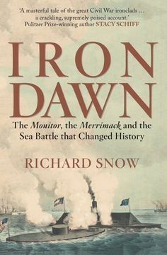 The thrilling story of the critical naval battle that not only changed the Civil War but the future of all sea power with the advent of the iron-clad ship