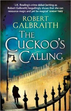 The Cuckoo's Calling , Robert Galbraith