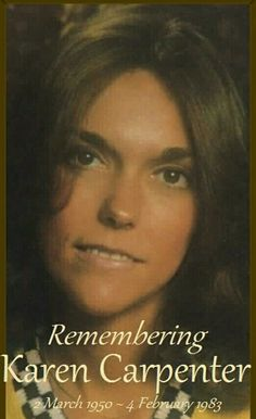 Remembering Karen Carpenter. She was my favorite, perfect voice.