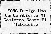 http://tecnoautos.com/wp-content/uploads/imagenes/tendencias/thumbs/farc-dirige-una-carta-abierta-al-gobierno-sobre-el-plebiscito.jpg Plebiscito. FARC dirige una carta abierta al gobierno sobre el Plebiscito, Enlaces, Imágenes, Videos y Tweets - http://tecnoautos.com/actualidad/plebiscito-farc-dirige-una-carta-abierta-al-gobierno-sobre-el-plebiscito/