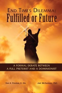 End Times Dilemma: A Formal Debate Between a Full Preterist and a Dominionist by Don K. Preston D. Div., http://www.amazon.co.uk/dp/B00BXN5RZG/ref=cm_sw_r_pi_dp_3WBrsb10QFS7G