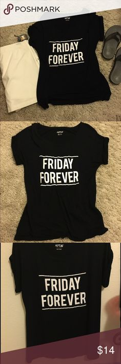 "Tee with ""FRIDAY FOREVER"" print.. Black pullover tee with lettering print on front. Great condition, used twice. No rips/no stains. 95% rayon/5% spandex. Machine wash. Pet/smoke free home..thank you poshers for stopping by..🙋🏻🤗 Apt. 9 Tops Tees - Short Sleeve"