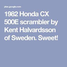 1982 Honda CX 500E scrambler by Kent Halvardsson of Sweden. Sweet!