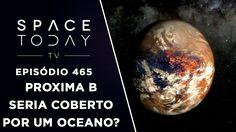 Proxima b Pode Ter Oceano? - Space Today TV Ep.465