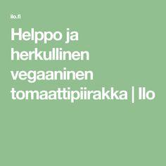 Helppo ja herkullinen vegaaninen tomaattipiirakka   Ilo