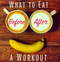 Foods good to eat before morning workout, before afternoon workout and after your workout