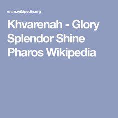 Khvarenah - Glory Splendor Shine Pharos Wikipedia
