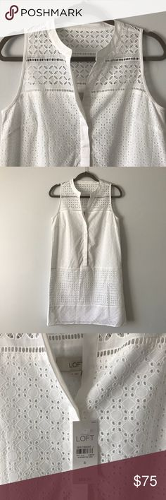 LOFT White Eyelet Shift Dress Classic eyelet dress in bright white. Perfect for spring and summer!  100% cotton. Fully lined. Machine wash.  NWT.  Save 10% by bundling with another item in my closet! Orders received by 4pm ET ship same day. LOFT Dresses