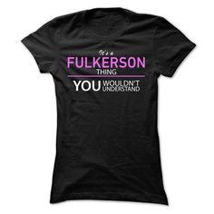 Its A FULKERSON Thing #name #beginF #holiday #gift #ideas #Popular #Everything #Videos #Shop #Animals #pets #Architecture #Art #Cars #motorcycles #Celebrities #DIY #crafts #Design #Education #Entertainment #Food #drink #Gardening #Geek #Hair #beauty #Health #fitness #History #Holidays #events #Home decor #Humor #Illustrations #posters #Kids #parenting #Men #Outdoors #Photography #Products #Quotes #Science #nature #Sports #Tattoos #Technology #Travel #Weddings #Women