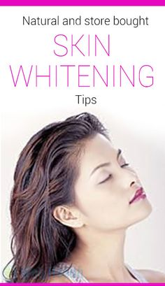 "Natural and store bought Skin whitening Tips "" #skin_care"