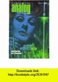 Analog Science Fiction - Science Fact March, 1974 High Justice Jerry Pournelle, Joseph L. Green, Barry N. Malzberg, Ben Bova ,   ,  , ASIN: B000OPB8KC , tutorials , pdf , ebook , torrent , downloads , rapidshare , filesonic , hotfile , megaupload , fileserve