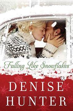Falling Like Snowflakes by Denise Hunter (September 2015)
