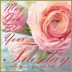 May God Bless Your Tuesday