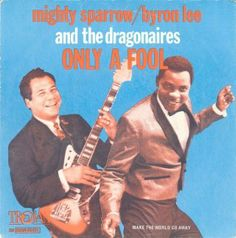 Mighty Sparrow & Byron Lee & The Dragonaires - Only a fool