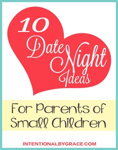 10 Date Night Ideas for Parents of Small Children - Intentional By Grace