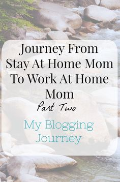 Journey from stay at home mom to work at home mom. How I became a blogger. SAHM. WAHM. Blogging. Finding your passion.
