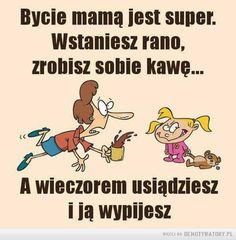 Każda mama to zna Days For Girls, Weekend Humor, Funny Quotes, Funny Memes, Good Vibes Only, Man Humor, Motto, Sentences, Life Lessons