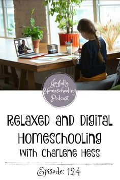 Today we are talking about the relaxed digital homeschooling method. If you hadn't heard of this homeschooling method you are not alone. Come along and learn with me thanks to Charlene Hess! Homeschooling Resources, Homeschool Curriculum, History For Kids, Classical Education, Teaching Kids, Parenting, Journey, Joy, Technology