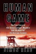 """Human Game: The True Story of the """"Great Escape"""" Murders and the Hunt for the Gestapo Gunmen - Read, Simon (Author), $24.30"""