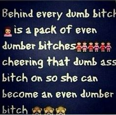 Oh wow - so very true for these weirdos....... like a pack of skanky hyenas
