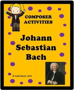 COMPOSER ACTIVITIES Johann Sebastian Bach ***$5.00***  Overview: This product is a curriculum integration tool incorporating music, history, math and writing for 2-5th. The lesson is built around students learning some facts about Bach, identifying and singing a musical theme with original fun lyrics and writing creative narratives.