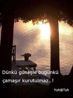 Dünkü güneşle bugünkü çamaşır kurutulamaz..! #sözler #anlamlısözler #güzelsözler…
