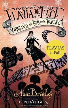 Flavia de Luce 4 - Vorhang auf für eine Leiche / Alan Bradley
