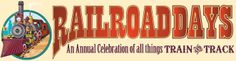 Railroad Days : An annual Celebration of all things TRAIN & TRACK