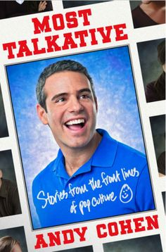 """""""Most Talkative,"""" by Andy Cohen, was my favorite of the three celebrity audiobooks I listened to during this clean-up week. Pure dorky, good fun.  A way-too-short 8 hours and 32 minutes long."""