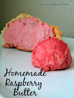 Num's the Word: This homemade raspberry butter is easy to make and jazzes up your favorite breakfast items.  I love it on toast, english muffins, pancakes and hot rolls!  Any way you spread it, it will make getting up in the morning a lot more tasty!