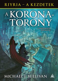 Michael J. Sullivan: A Koronatorony Michael J, Ravenna, Fantasy Books, Marvel, Royce, Movie Posters, Movies, Films, Marvel Marvel