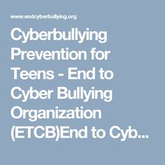 Cyberbullying Prevention for Teens - End to Cyber Bullying Organization (ETCB) Cyber Bullying Facts, Cyberbullying Prevention, Digital Citizenship, Used Computers, Professional Development, Etiquette, Teacher Resources, Texts, It Hurts