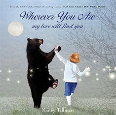 Wherever You Are: My Love Will Find You by Nancy Tillman https://www.amazon.com/dp/0312549660/ref=cm_sw_r_pi_dp_U_x_6mIDAb8NRE17G