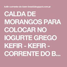 CALDA DE MORANGOS PARA COLOCAR NO IOGURTE GREGO KEFIR - KEFIR - CORRENTE DO BEM - BRASIL - RECEITAS