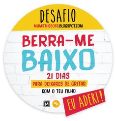 Mum's the boss: BERRA-ME BAIXO   O SELO