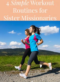 Simple Workouts for Sister Missionaries – SheTraveled