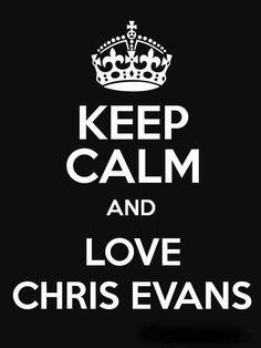 Keep calm and love Chris Evans
