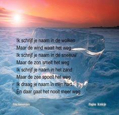 ik schrijf je naam in de wolken Missing Loved Ones, Missing Someone, Laura Lee, Celine, Miss You Dad, Let That Sink In, Short Poems, Cute Love Quotes, Think Of Me