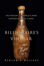 The Billionaire's Vinegar is a fascinating look into the world of high stakes, high priced wine.