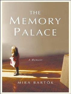 The Memory Palace: A Memoir, Mira Bartók